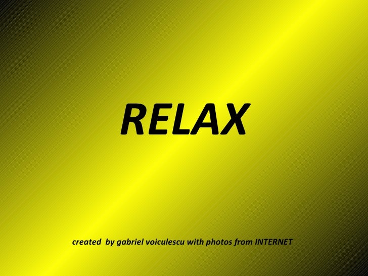RELAX created  by gabriel voiculescu with photos from INTERNET