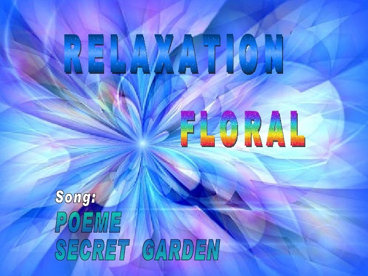 RELAXATION FLORAL Song: POEME SECRET  GARDEN