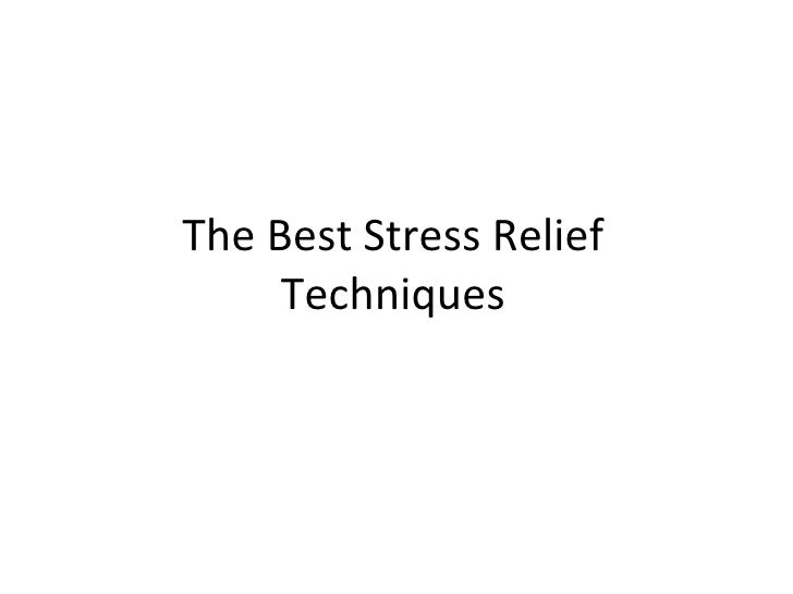 The Best Stress Relief Techniques