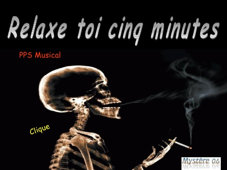 Relaxe toi cinq minutes Clique PPS Musical