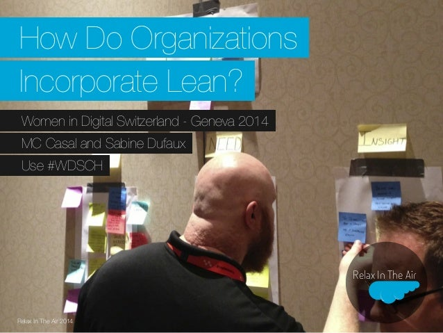 Relax In The Air Relax In The Air 2014 How Do Organizations Incorporate Lean? Women in Digital Switzerland - Geneva 2014 M...