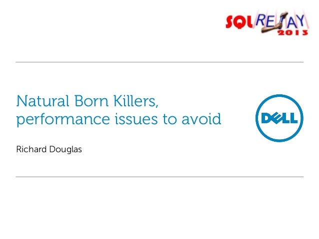 Natural Born Killers, performance issues to avoid Richard Douglas