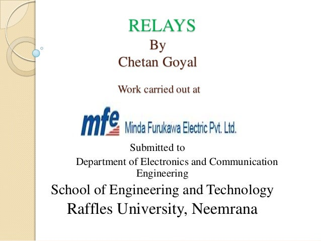 RELAYS By Chetan Goyal Work carried out at  Submitted to Department of Electronics and Communication Engineering  School o...