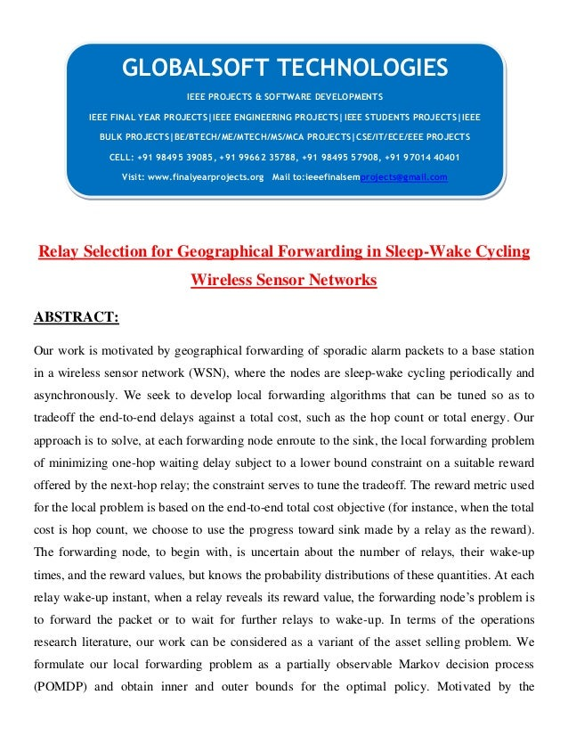 DOTNET 2013 IEEE MOBILECOMPUTING PROJECT Relay selection for geographical forwarding in sleep wake cycling wireless sensor networks