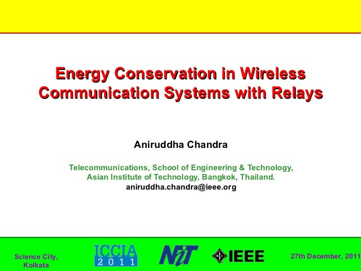 Energy Conservation in Wireless       Communication Systems with Relays                                Aniruddha Chandra  ...