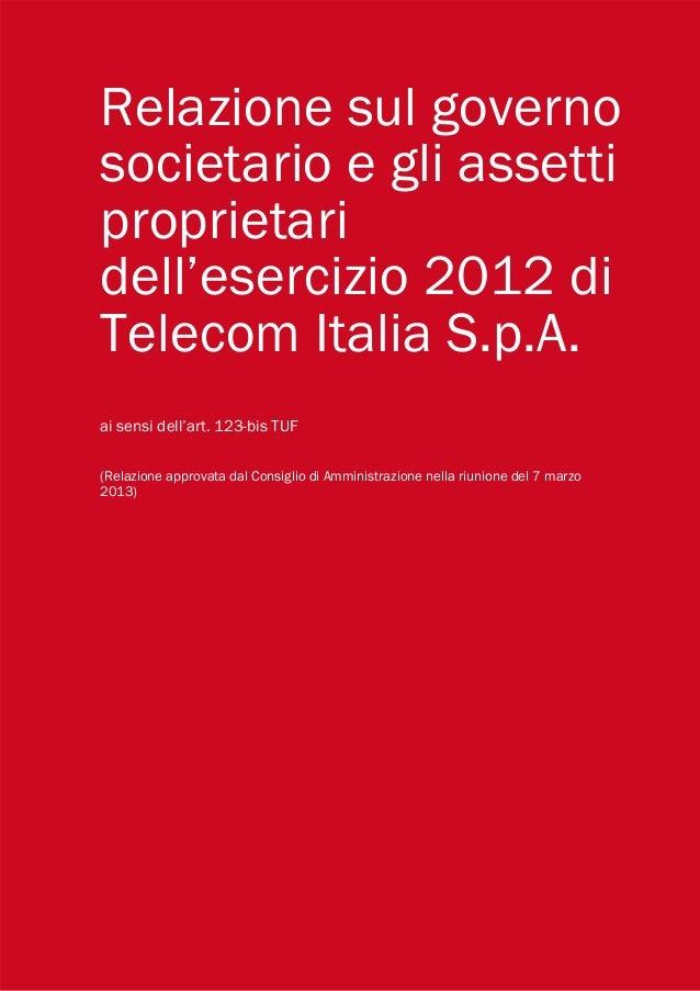Relazione sul governosocietario e gli assettiproprietaridell'esercizio 2012 diTelecom Italia S.p.A.ai sensi dell'art. 123-...