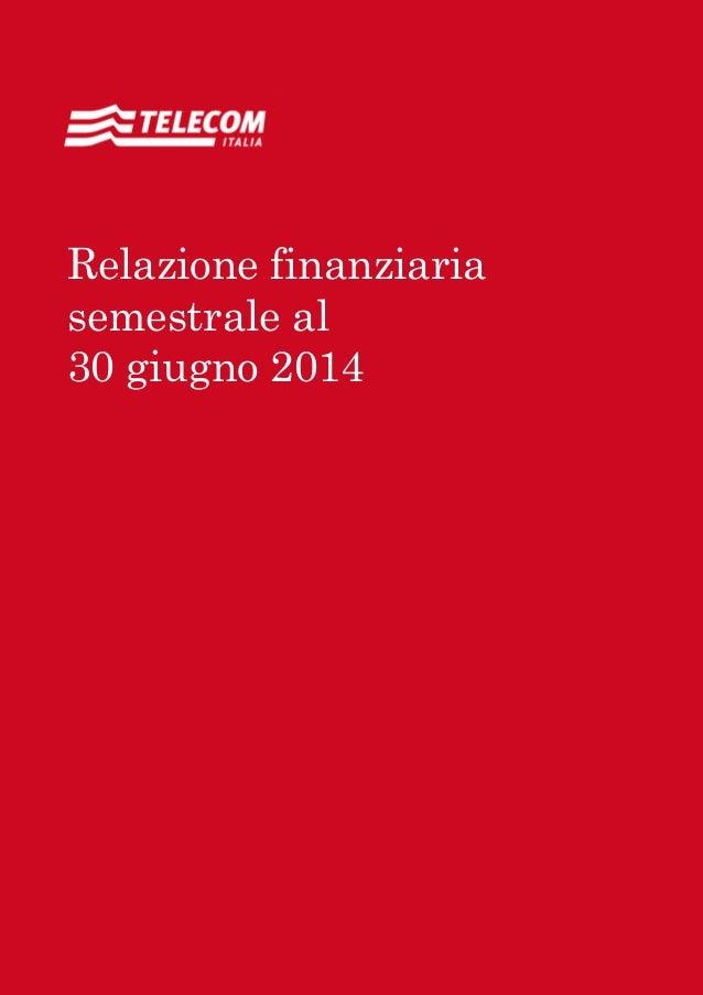 Relazione finanziaria annuale 2011 Sommario 1 Relazione finanziaria semestrale al 30 giugno 2014