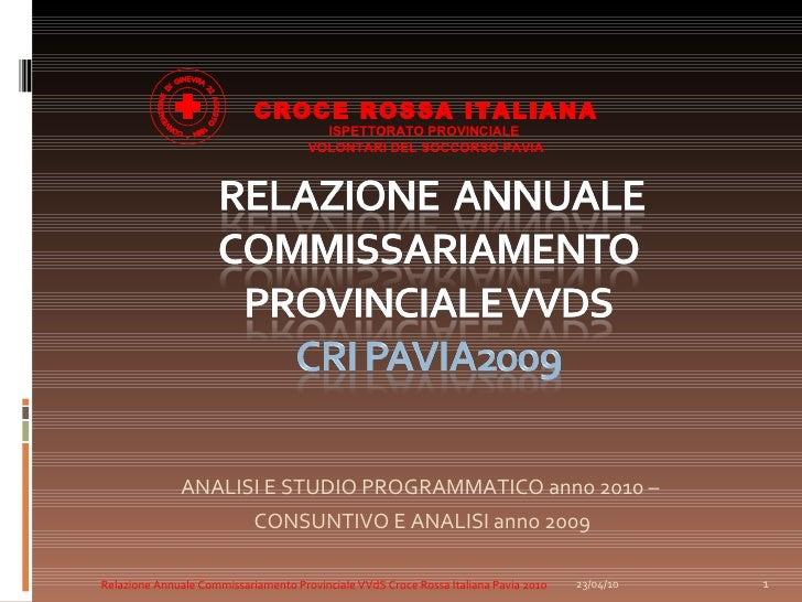 <ul><li>ANALISI E STUDIO PROGRAMMATICO anno 2010 –  </li></ul><ul><li>CONSUNTIVO E ANALISI anno 2009 </li></ul>23/04/10 Re...