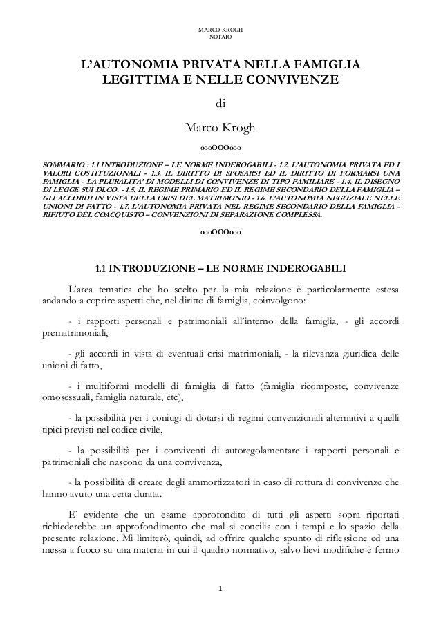 MARCO KROGH NOTAIO 1 L'AUTONOMIA PRIVATA NELLA FAMIGLIA LEGITTIMA E NELLE CONVIVENZE di Marco Krogh oooOOOooo SOMMARIO : 1...
