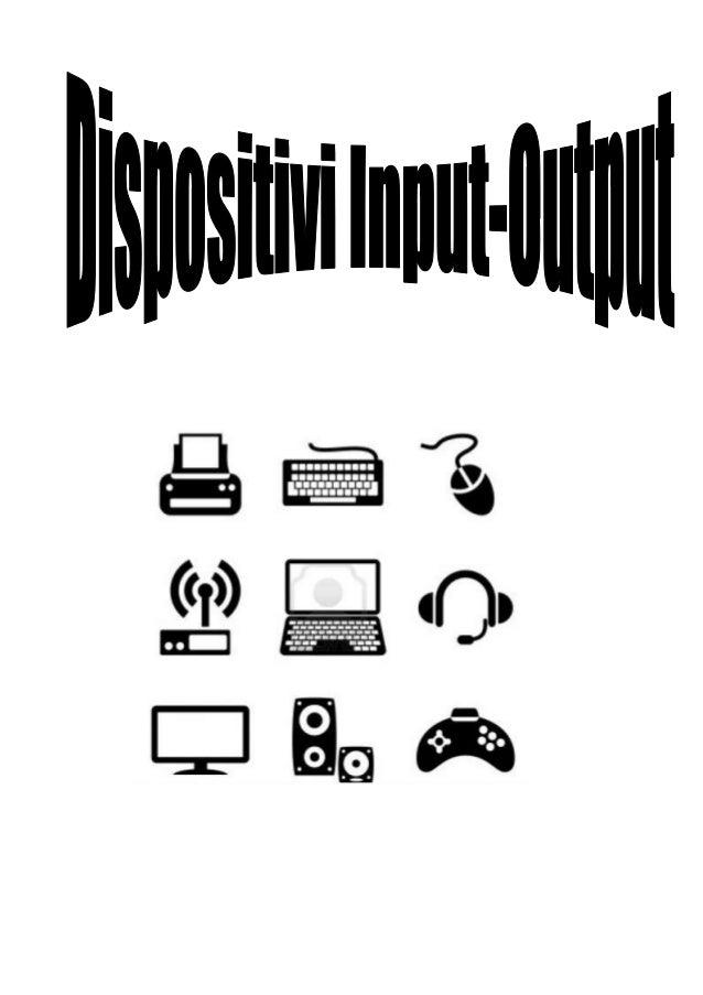 Relazione dispositivi input output