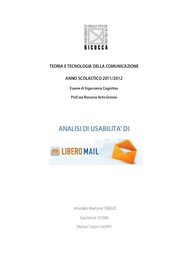 TEORIA E TECNOLOGIA DELLA COMUNICAZIONE ANNO SCOLASTICO 2011/2012 Esame di Ergonomia Cognitiva Prof.ssa Rossana Actis Gros...