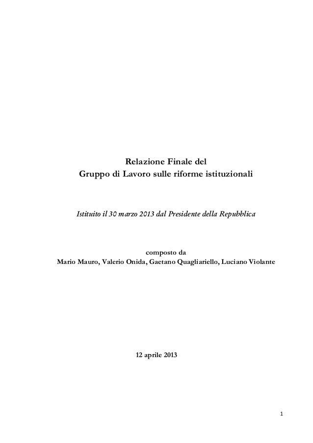 Relazione Finale del      Gruppo di Lavoro sulle riforme istituzionali      Istituito il 30 marzo 2013 dal Presidente dell...