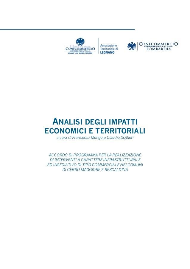 ANALISI DEGLI IMPATTI  ECONOMICI E TERRITORIALI a cura di Francesco Mungo e Claudio Scillieri  ACCORDO DI PROGRAMMA PER LA...