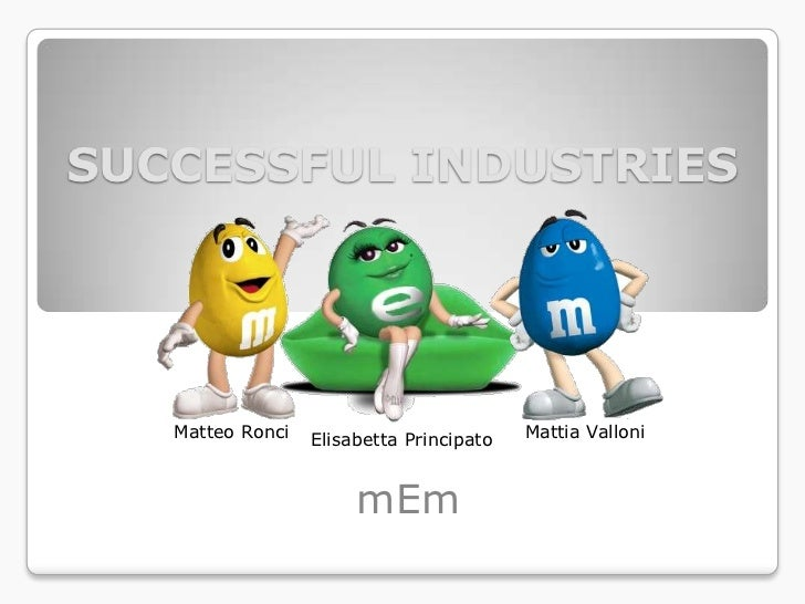 SUCCESSFUL INDUSTRIES   Matteo Ronci   Elisabetta Principato   Mattia Valloni                       mEm