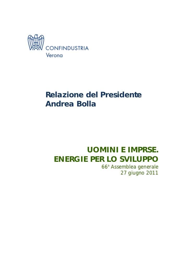 Relazione del PresidenteAndrea Bolla         UOMINI E IMPRSE.  ENERGIE PER LO SVILUPPO              66a Assemblea generale...