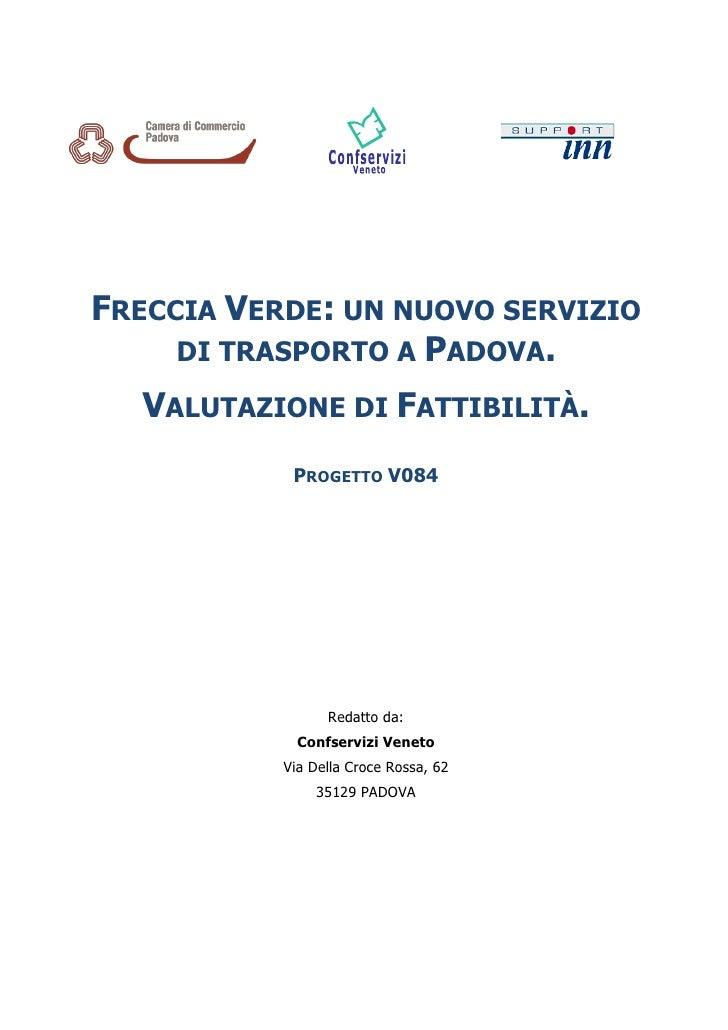 FRECCIA VERDE: UN NUOVO SERVIZIO     DI TRASPORTO A PADOVA.  VALUTAZIONE DI FATTIBILITÀ.            PROGETTO V084         ...