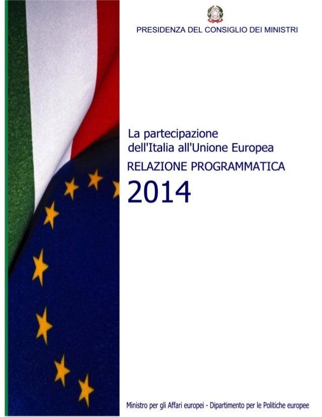 La partecipazione dell'Italia all'Unione Europea  RELAZIONE PROGRAMMATICA  2014  Presidenza del Consiglio dei Ministri Min...