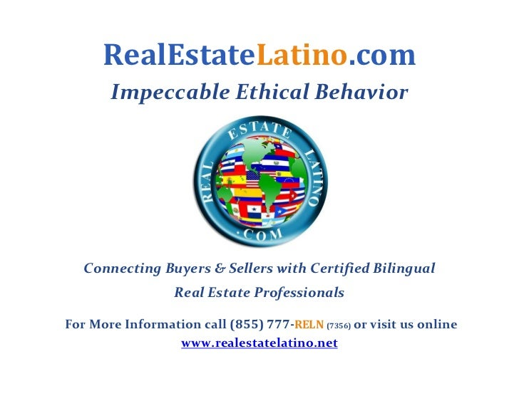 RealEstateLatino.com        Impeccable Ethical Behavior                                                  Connecting Buyers...
