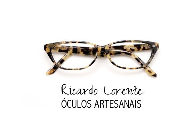 Ricardo Lorente ÓCULOS ARTESANAIS