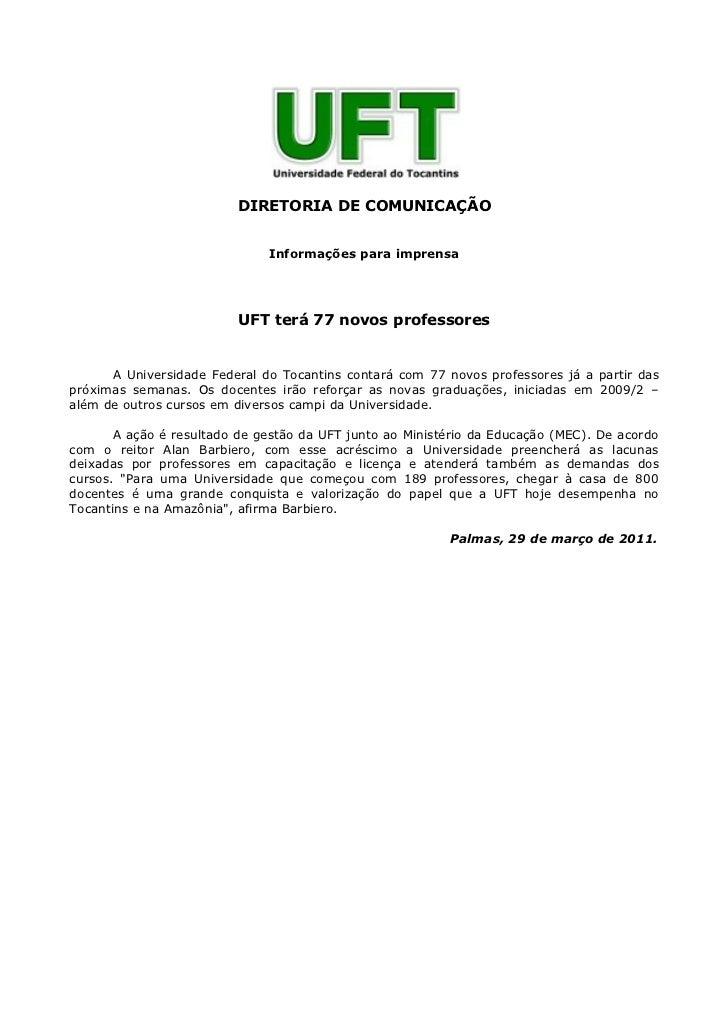 DIRETORIA DE COMUNICAÇÃO                              Informações para imprensa                          UFT terá 77 novos...