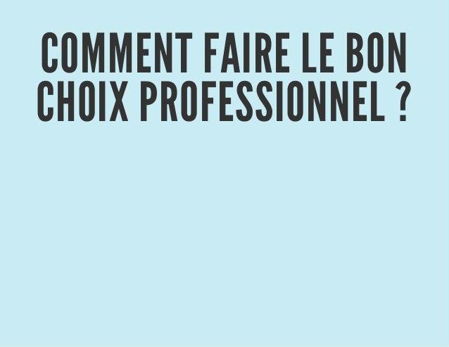 COMMENT FAIRE LE BON CHOIX PROFESSIONNEL ?
