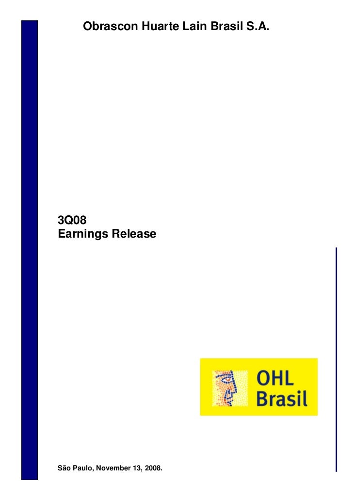 Obrascon Huarte Lain Brasil S.A.3Q08November 13, 2008                                           Earnings Release          ...