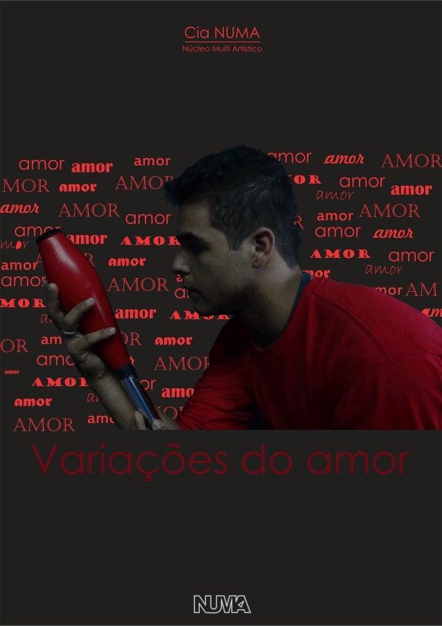 O Espetáculo'' Variações do Amor'' é o primeiro espetáculo da cia. NUMA (Núcleo Multi Artístico) de São José do Rio Pardo ...