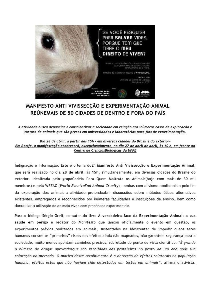 MANIFESTO ANTI VIVISSECÇÃO E EXPERIMENTAÇÃO ANIMAL       REÚNEMAIS DE 50 CIDADES DE DENTRO E FORA DO PAÍS  A atividade bus...