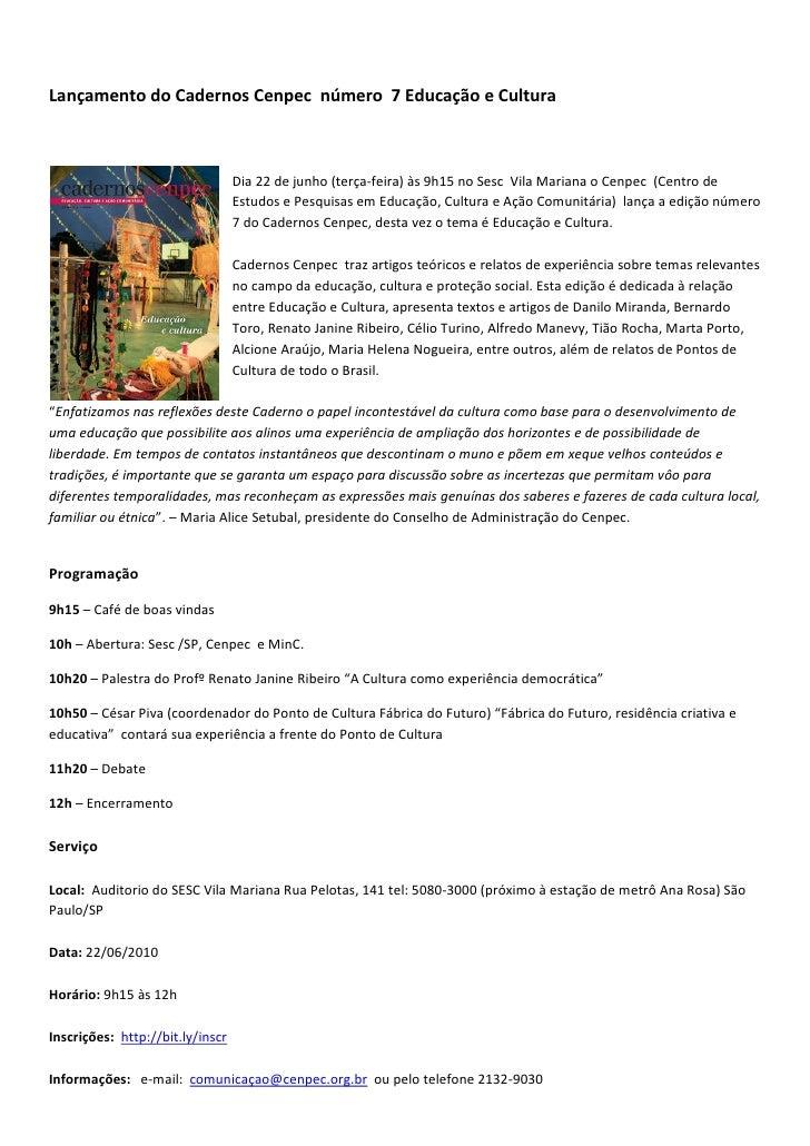 Lançamento do Cadernos Cenpec número 7 Educação e Cultura                                      Dia 22 de junho (terça-feir...