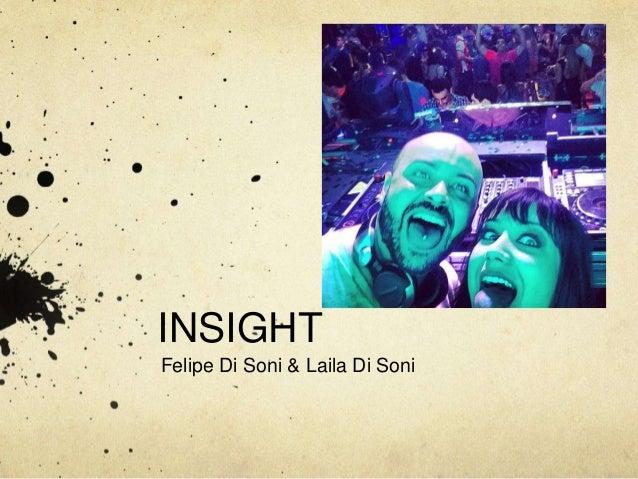 INSIGHT Felipe Di Soni & Laila Di Soni