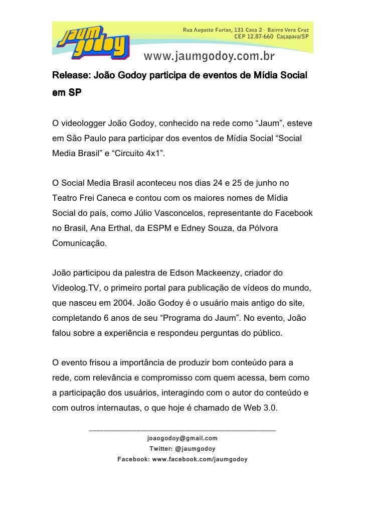 """Release: João Godoy participa de eventos de Mídia Social em SP   O videologger João Godoy, conhecido na rede como """"Jaum"""", ..."""