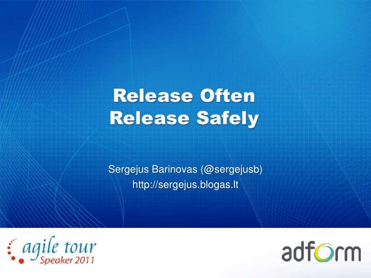 Release Often Release Safely