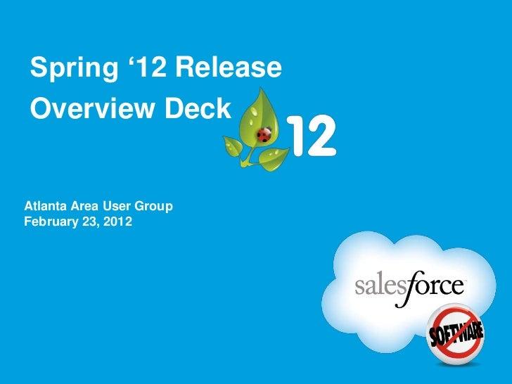 Atlanta Salesforce UG 2/23/2012: Release overview deck (spring '12)