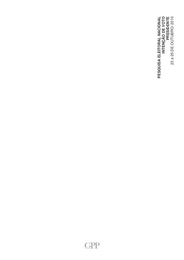 Pesquisa Nacional – 23 a 25 de outubro de 2010 PESQUISA REGISTRADA NO TSE – PROTOCOLO 37295/2010 1 PESQUISAELEITORALNACION...