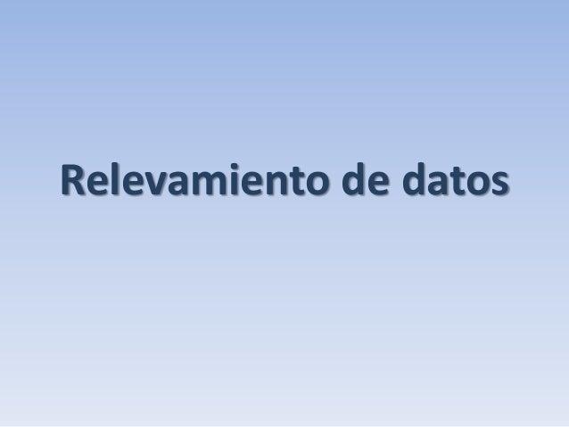 Relevamiento de datos