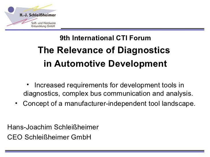 9th International CTI Forum        The Relevance of Diagnostics         in Automotive Development     • Increased requirem...