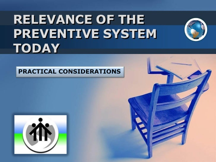 RELEVANCE OF THEPREVENTIVE SYSTEMTODAY