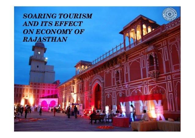 SOARING TOURISM AND ITS SOARING TOURISM AND ITS EFFECT ON ECONOMY OF RAJASTHAN SOARING TOURISM AND ITS ECONOMIC EFFECT IN ...