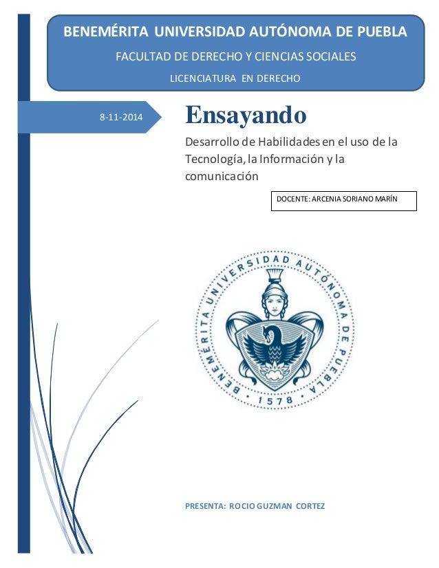 8-11-2014 Ensayando Desarrollo de Habilidadesen el uso de la Tecnología,la Información y la comunicación PRESENTA: ROCIO G...