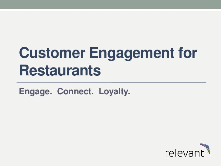 Customer Engagement forRestaurantsEngage. Connect. Loyalty.