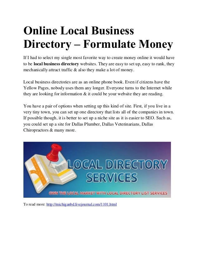 Online Local Business Directory – Formulate Money If I had to select my single most favorite way to create money online it...