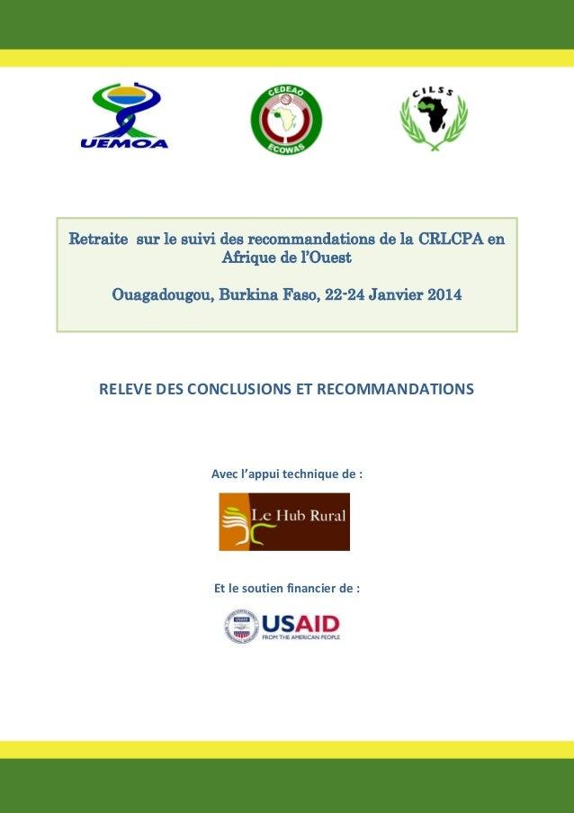 Retraite sur le suivi des recommandations de la CRLCPA en Afrique de l'Ouest Ouagadougou, Burkina Faso, 22-24 Janvier 2014...