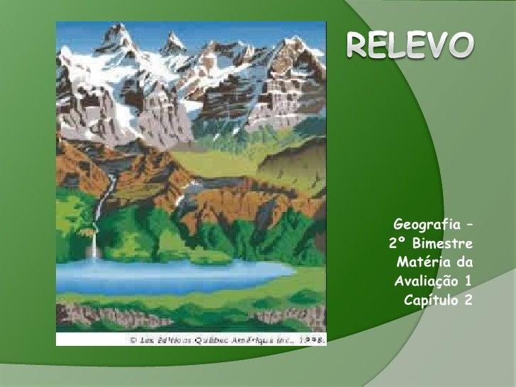 Geografia – 2º Bimestre  Matéria da  Avaliação 1   Capítulo 2