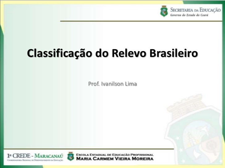 Classificação do Relevo Brasileiro            Prof. Ivanilson Lima