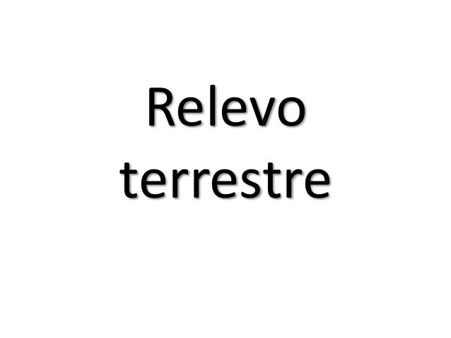 Relevo terrestre - Colégio Monteiro Lobato