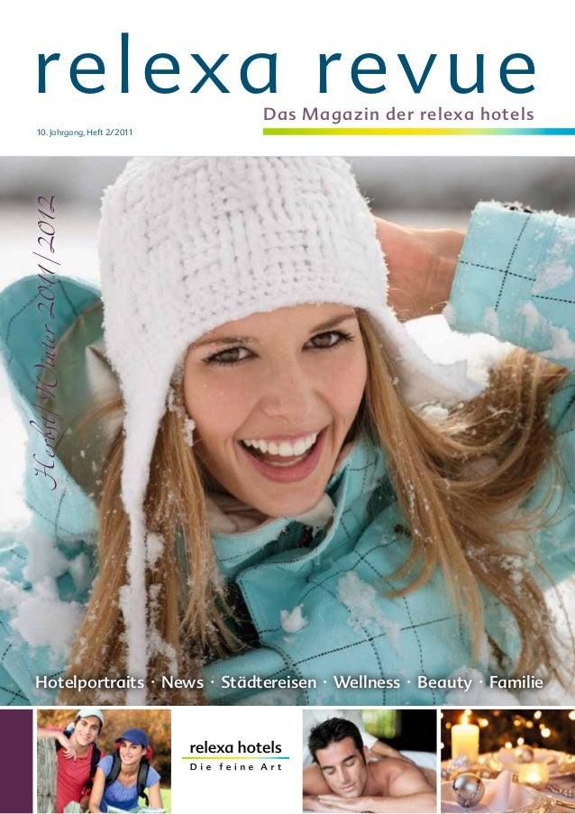 relexa revue                   Das Magazin der relexa hotels       10. Jahrgang, Heft 2/2011Herbst/Winter 2011/2012       ...