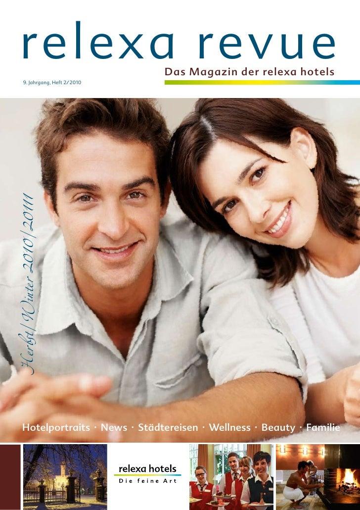 relexa revue                   Das Magazin der relexa hotels         9. Jahrgang, Heft 2/ 2010 Herbst/Winter 2010/20111   ...