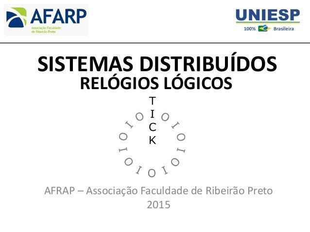 RELÓGIOS LÓGICOS SISTEMAS DISTRIBUÍDOS AFRAP – Associação Faculdade de Ribeirão Preto 2015