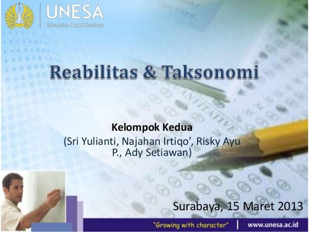 Surabaya, 15 Maret 2013 Kelompok Kedua (Sri Yulianti, Najahan Irtiqo', Risky Ayu P., Ady Setiawan)