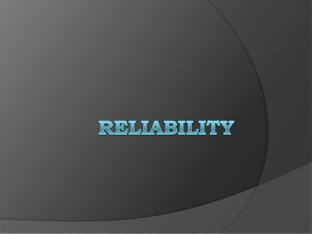 What is Reliability?   Reliability refers to the consistency of a measure. A test is considered reliable when we get the ...